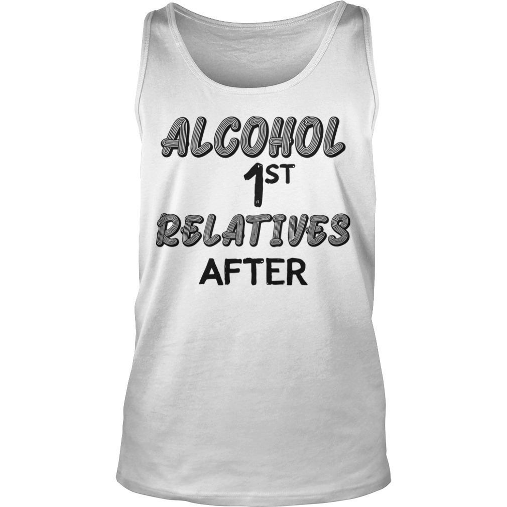 Alcohol First Relative After Tank Top
