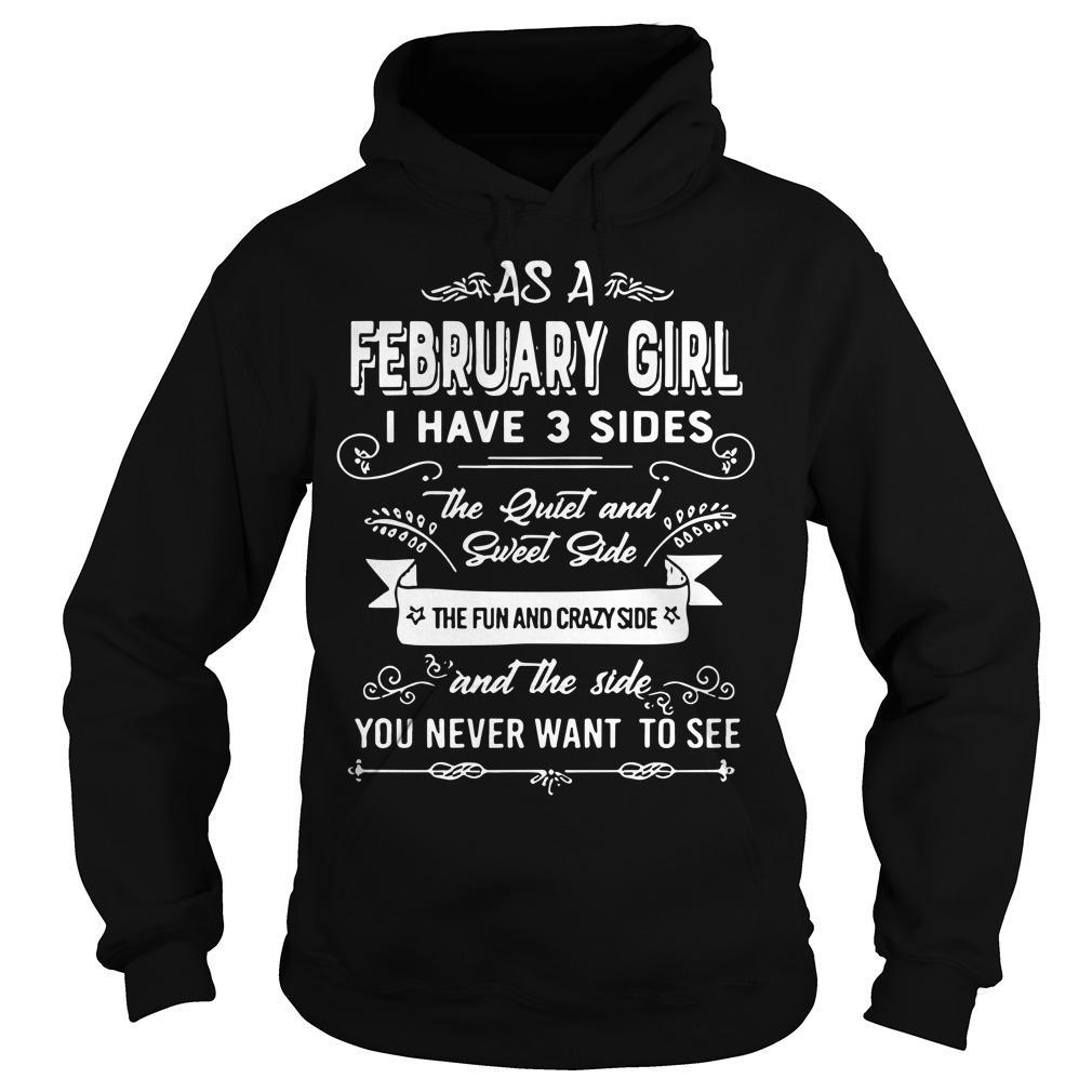 As A February Girl I Have 3 Sides The Quiet And Sweet Side Hoodie
