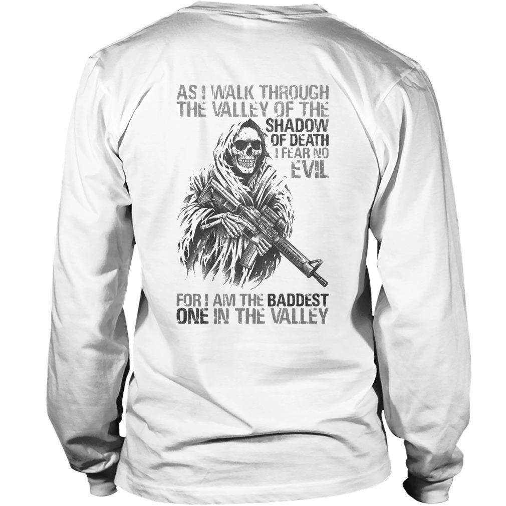 As I Walk Through The Valley Of The Shadow Of Death For I Am The Baddest Longsleeve