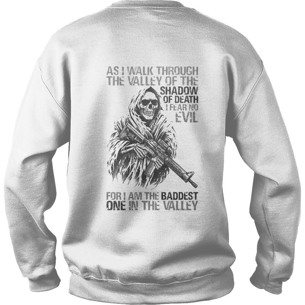 As I Walk Through The Valley Of The Shadow Of Death For I Am The Baddest Sweater