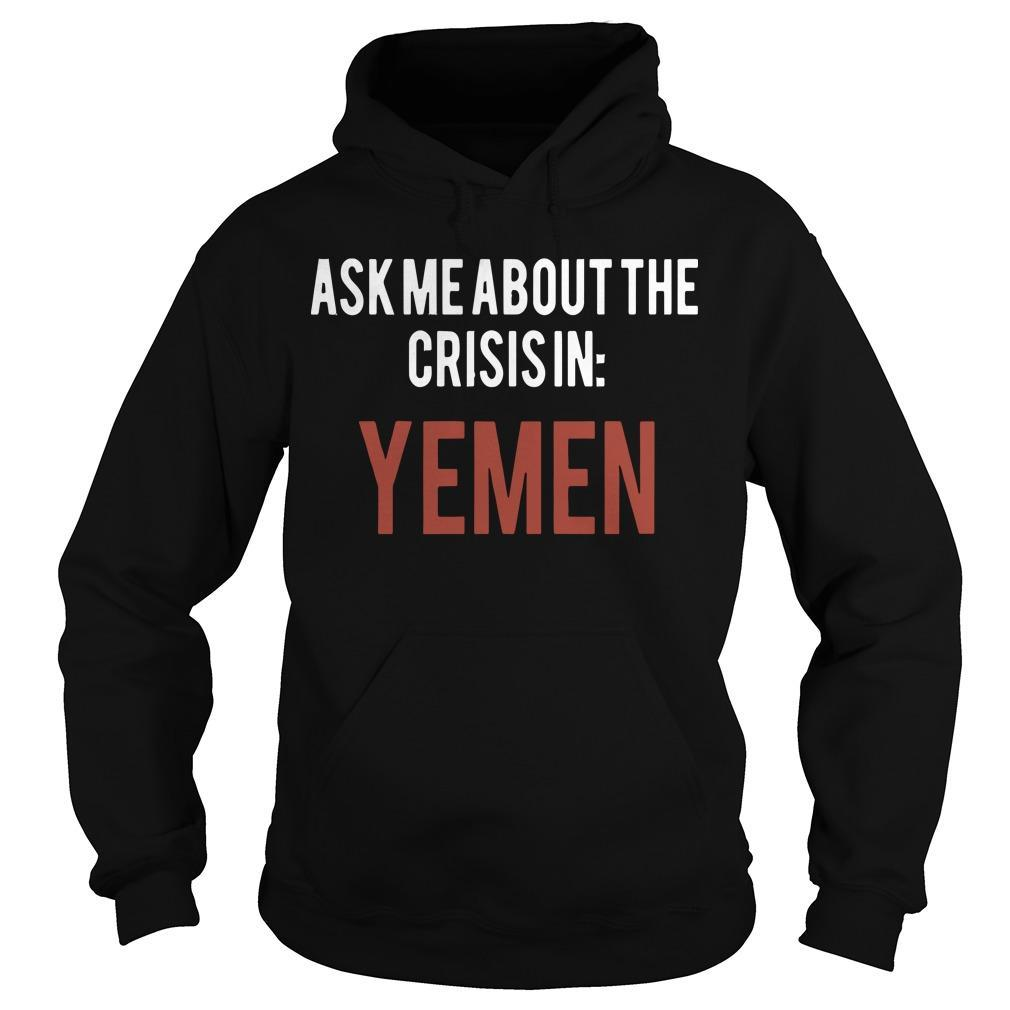 Ask Me About The Crisis In Yemen Hoodie
