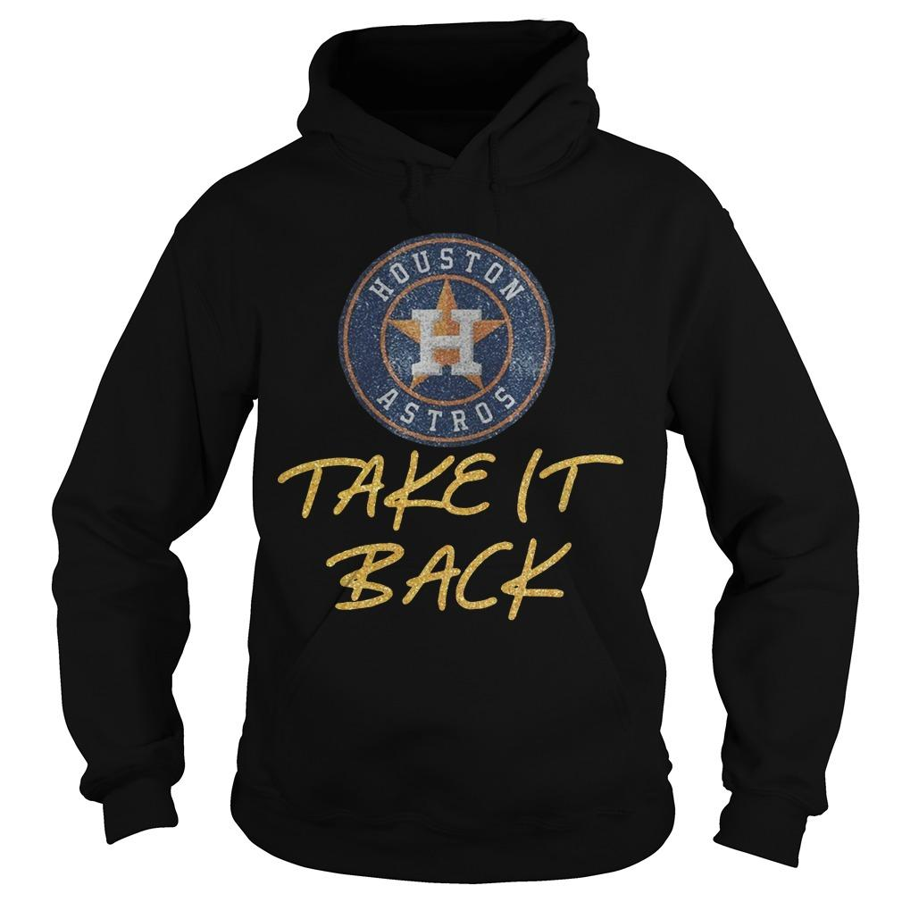 Astros Take It Back Hoodie