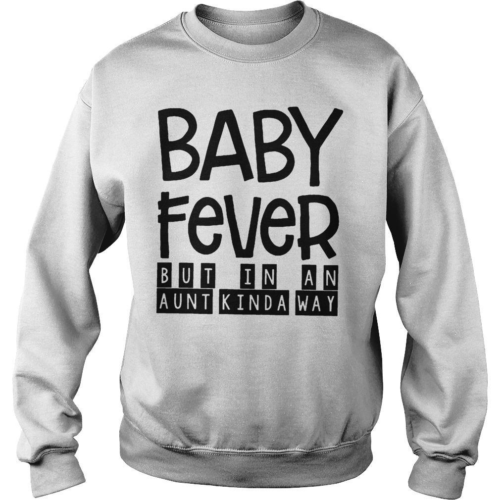 Baby Fever But In An Aunt Kinda Way Sweater