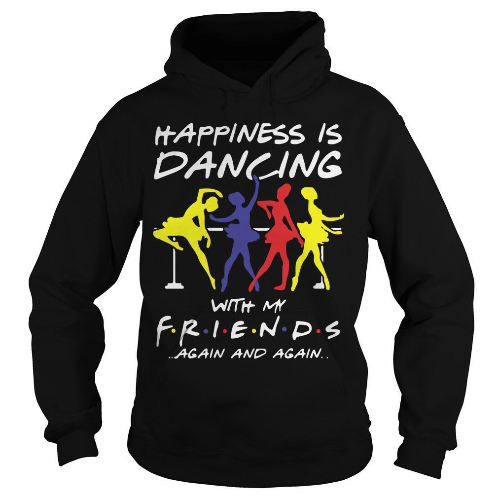 Ballet Happiness Is Dancing With My Friend Again And Again Hoodie
