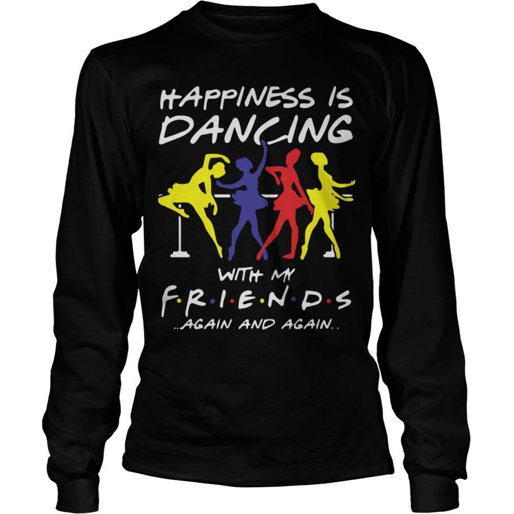 Ballet Happiness Is Dancing With My Friend Again And Again Longsleeve