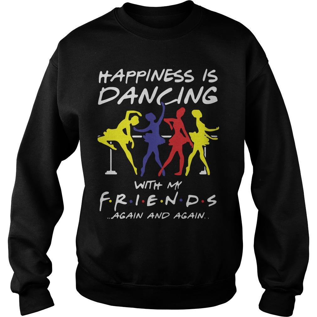 Ballet Happiness Is Dancing With My Friend Again And Again Sweater