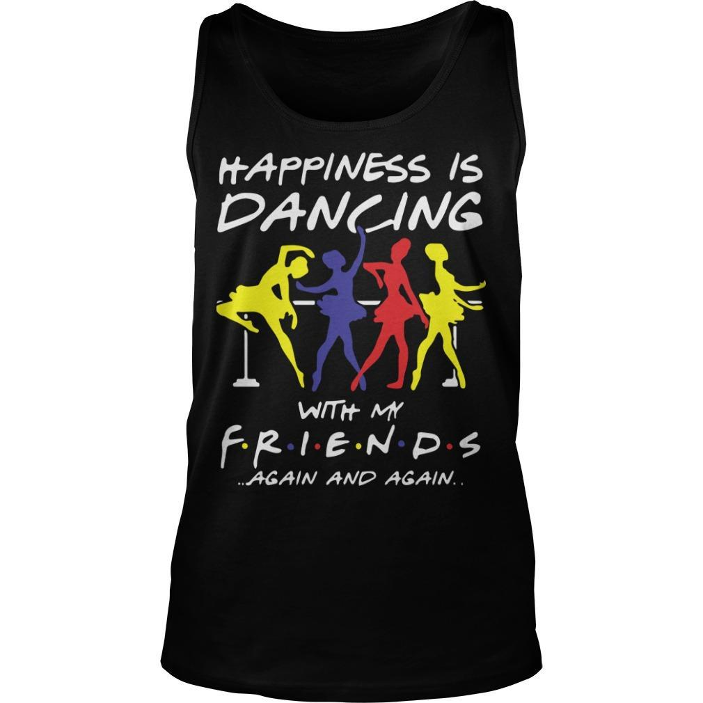 Ballet Happiness Is Dancing With My Friend Again And Again Tank Top