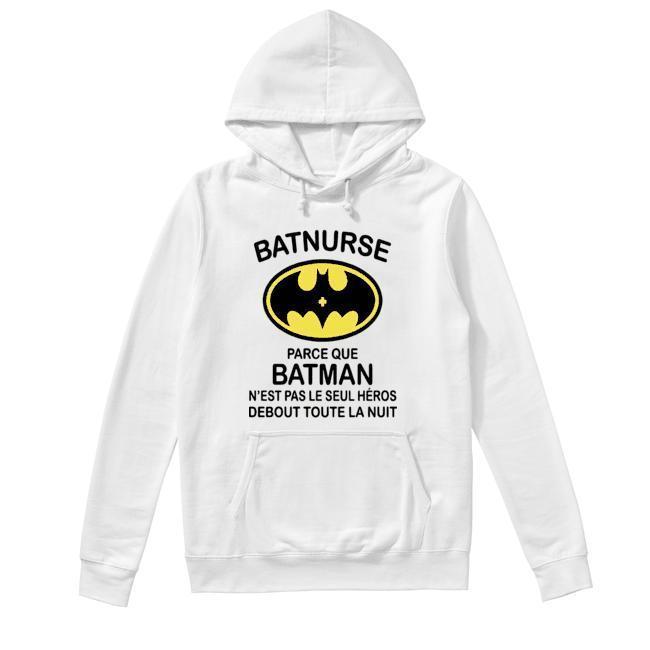 Batnurse Parce Que Batman N'est Pas Le Seul Heros Debout Toute La Nuit Hoodie