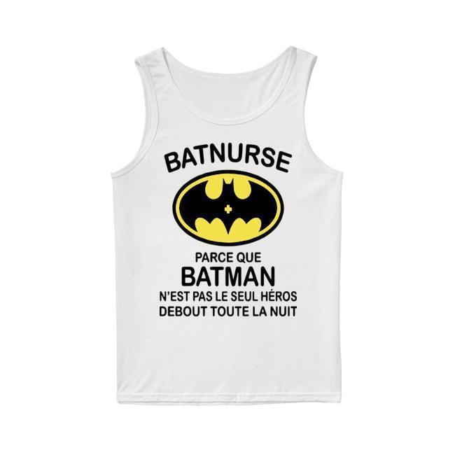 Batnurse Parce Que Batman N'est Pas Le Seul Heros Debout Toute La Nuit Tank Top