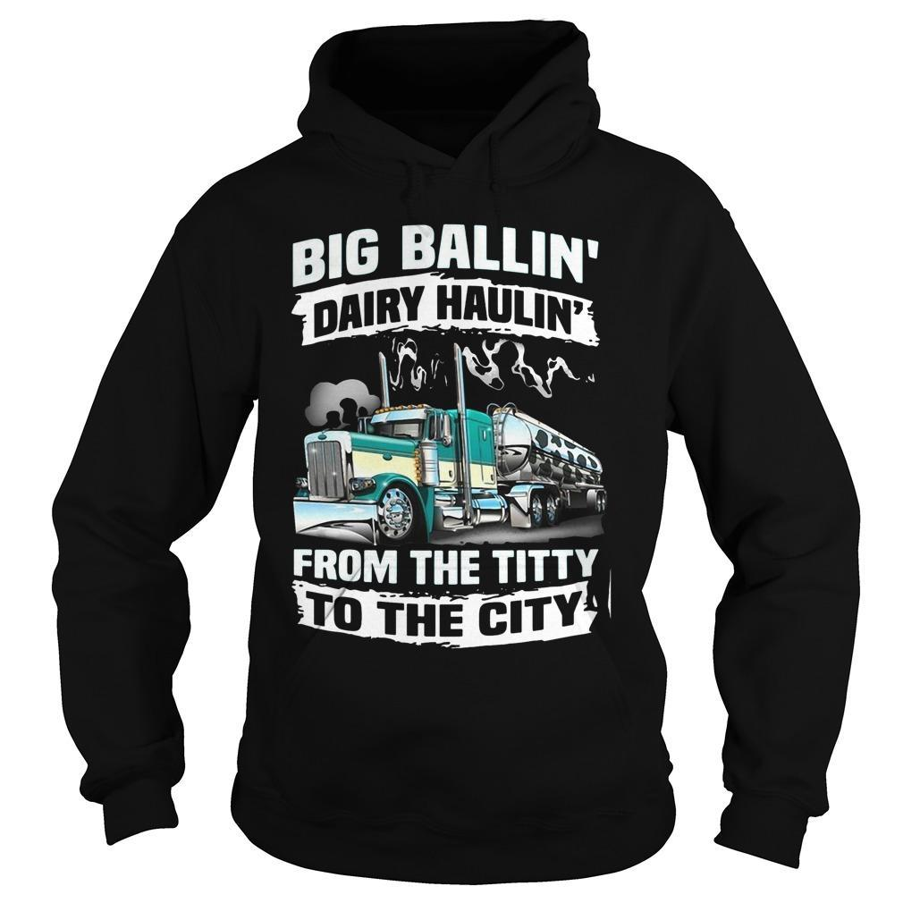 Big Balling's Dairy Haulin's From The Titty To The City Hoodie