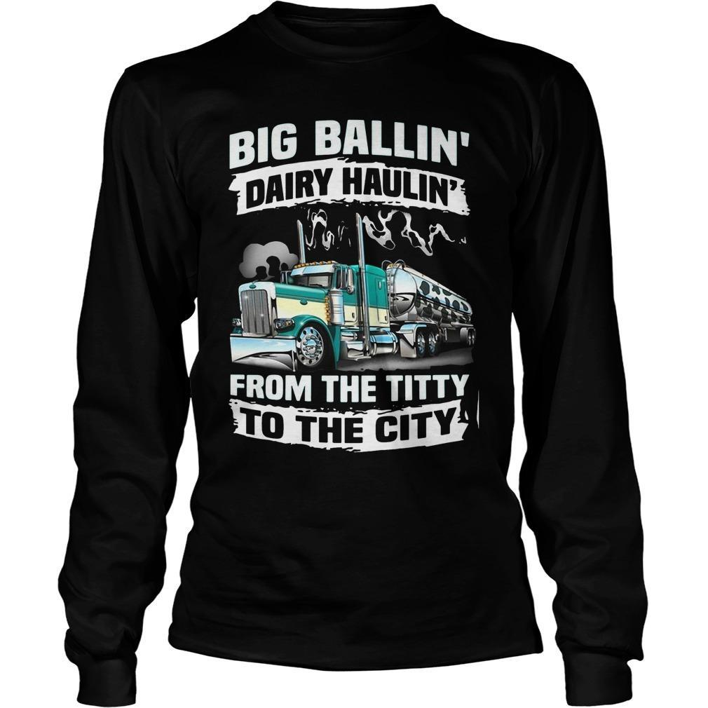 Big Balling's Dairy Haulin's From The Titty To The City Longsleeve