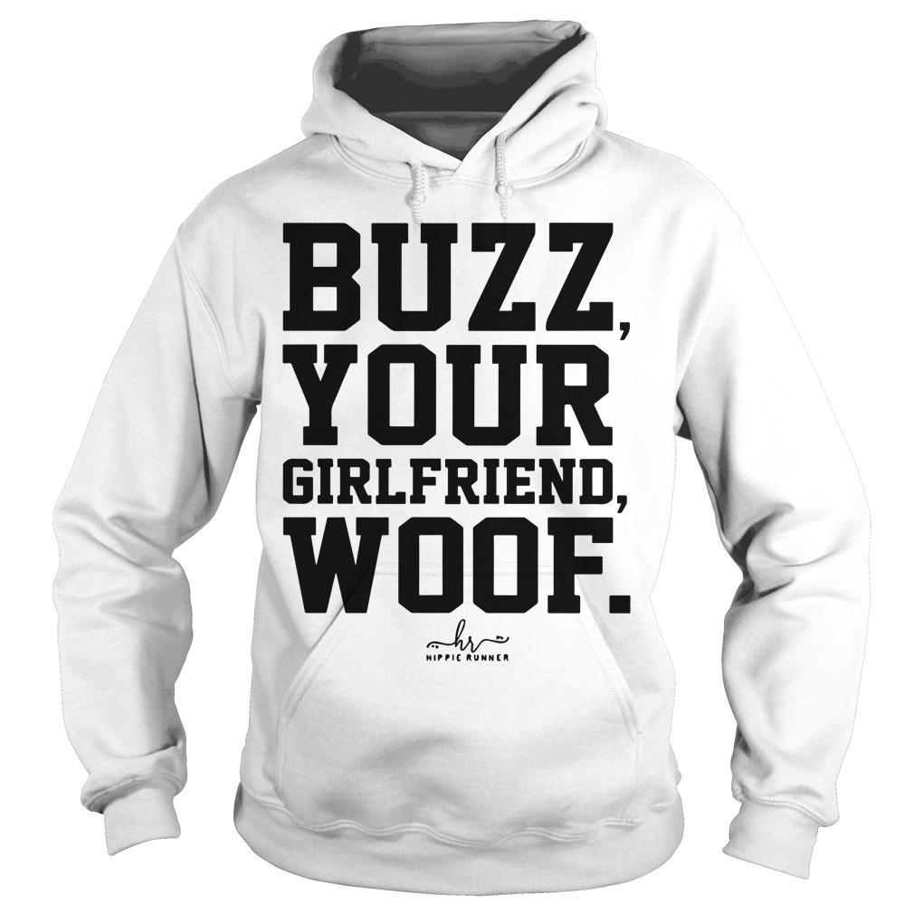 Buzz Your Girlfriend Woof Hoodie