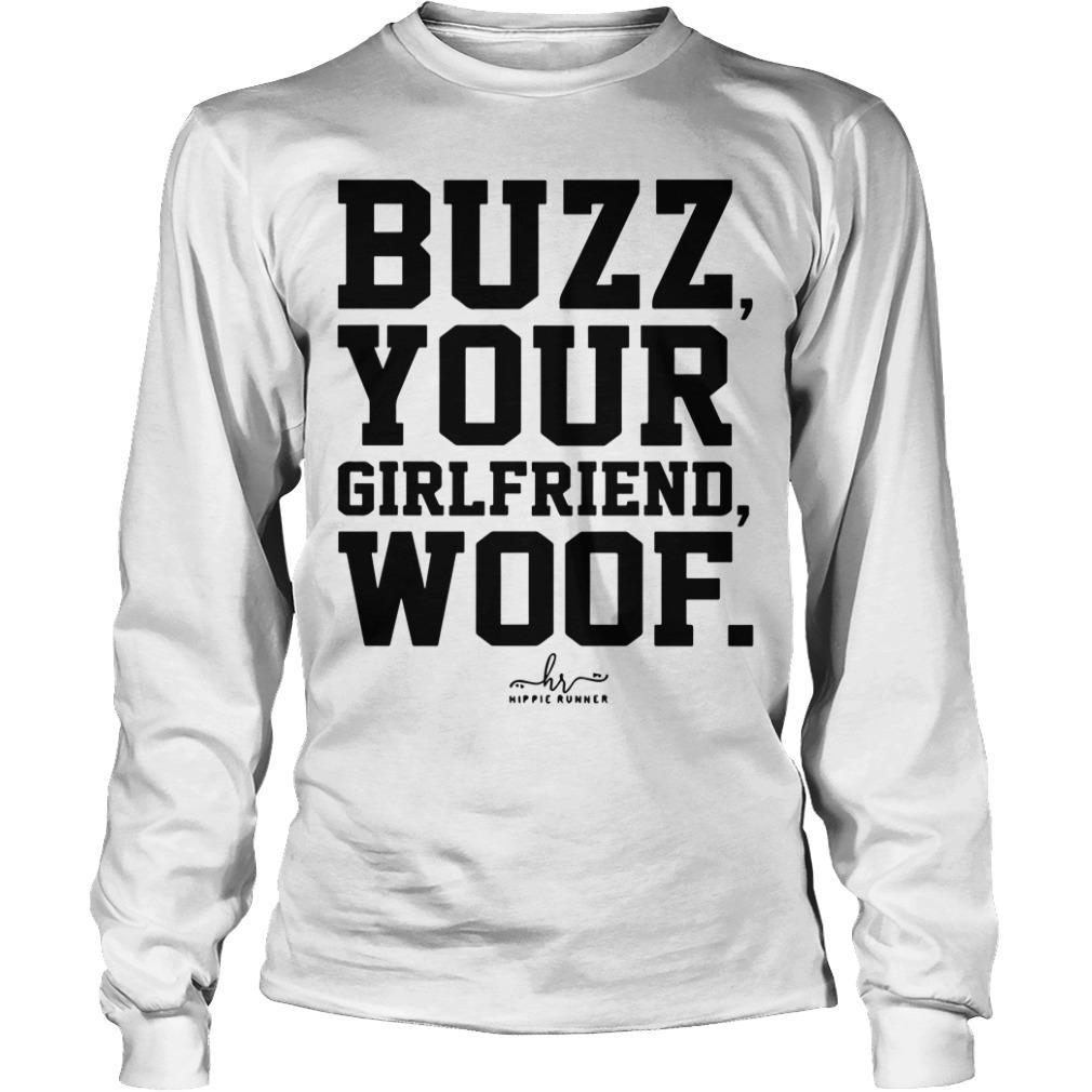 Buzz Your Girlfriend Woof Longsleeve