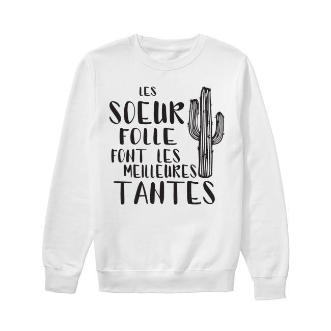 Cactus Les Soeur Folle Font Les Meilleures Tantes Sweater