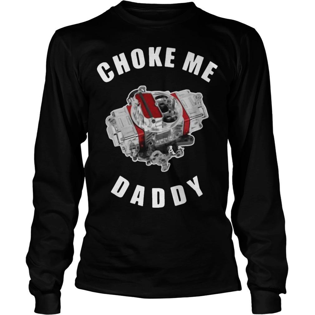 Choke Me Daddy Longsleeve