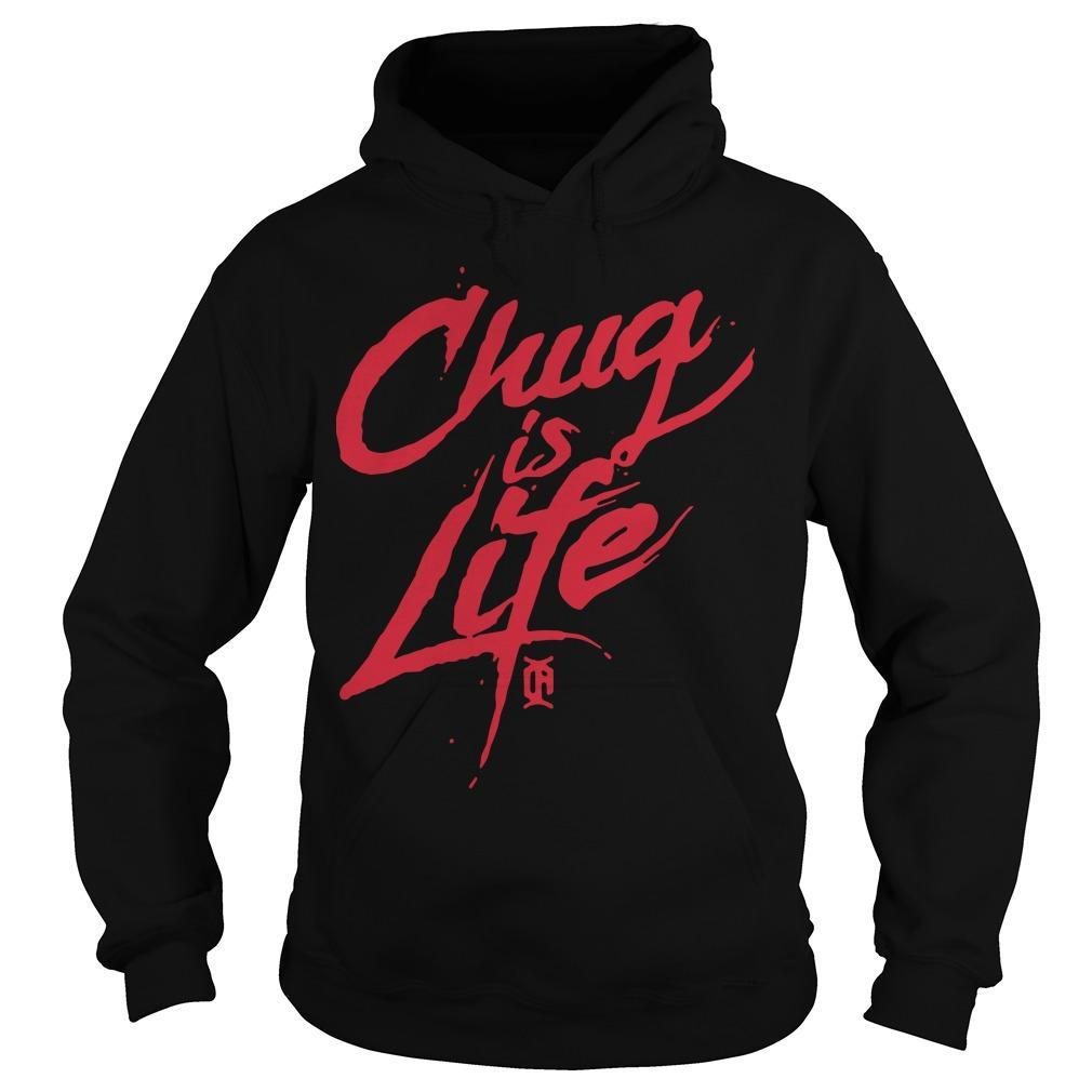 Chug Is Life Hoodie