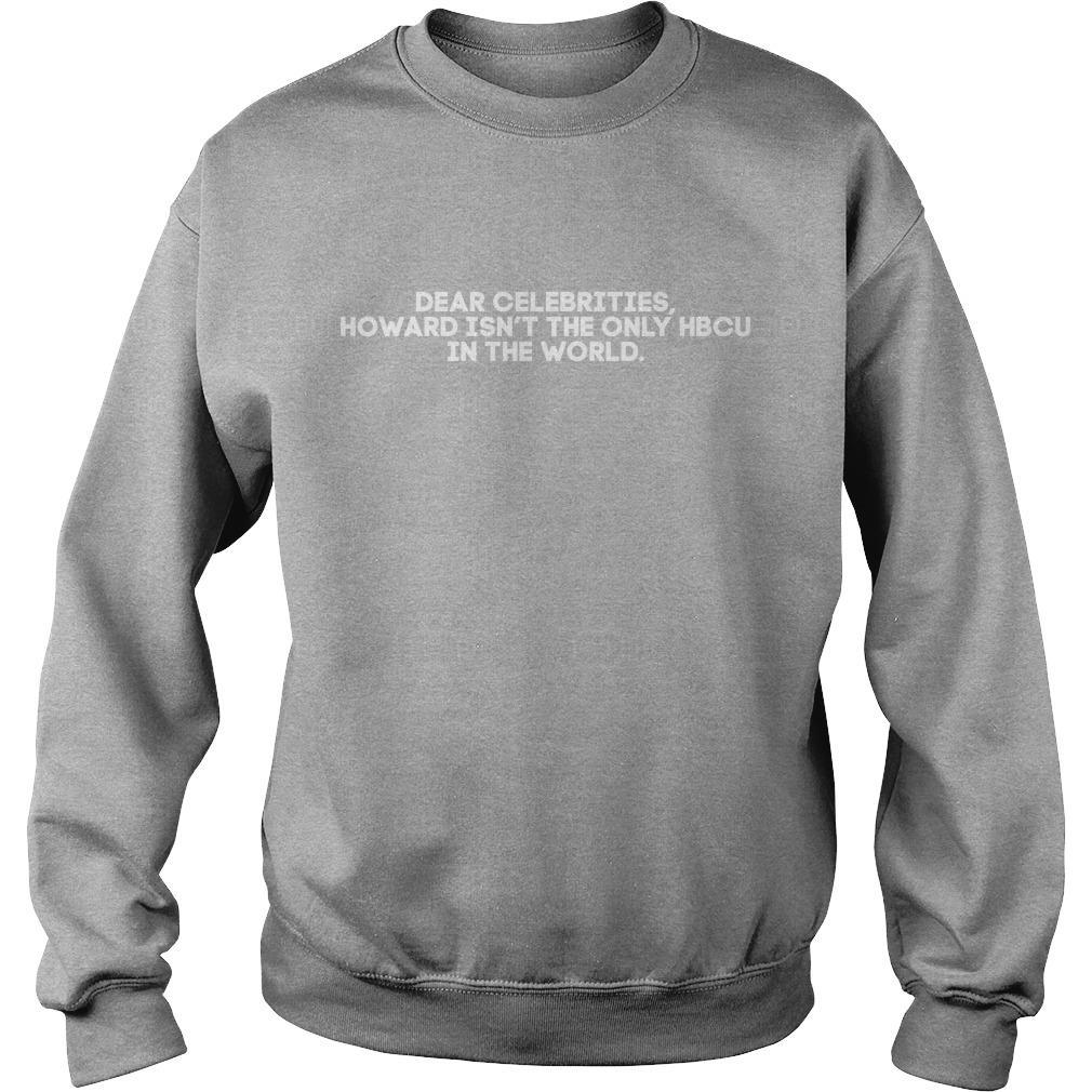 Dear Celebrities Howard Isn't The Only Hbcu In The World Sweater