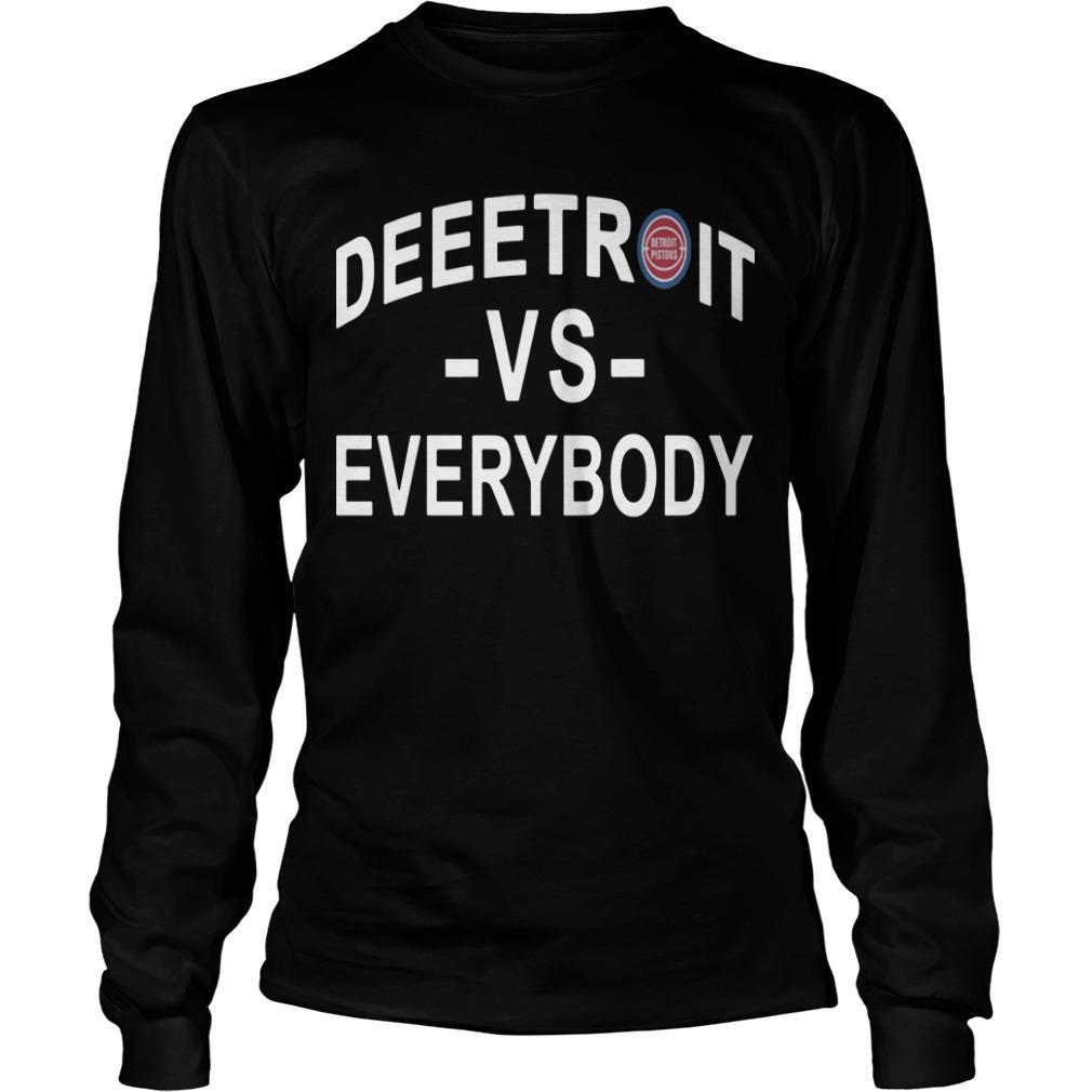 Detroit Pistons Deeetroit Vs Everybody Longsleeve