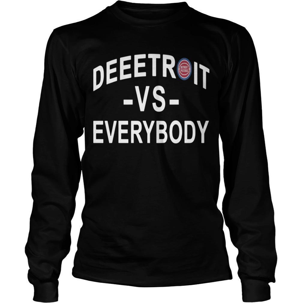 Detroit Pistons Deeetroit Vs Everybody Longsleeve