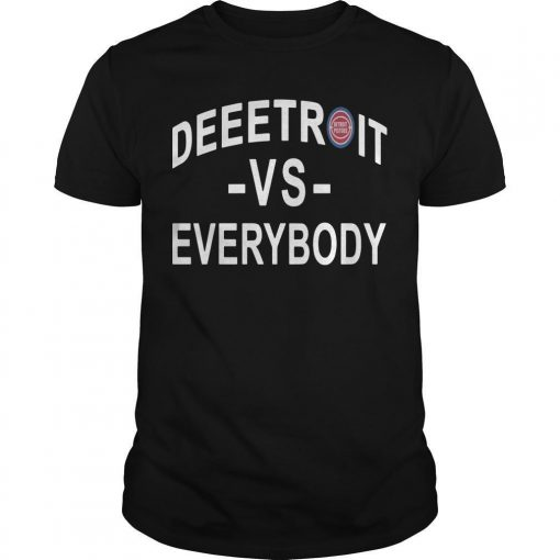 Detroit Pistons Deeetroit Vs Everybody Shirt