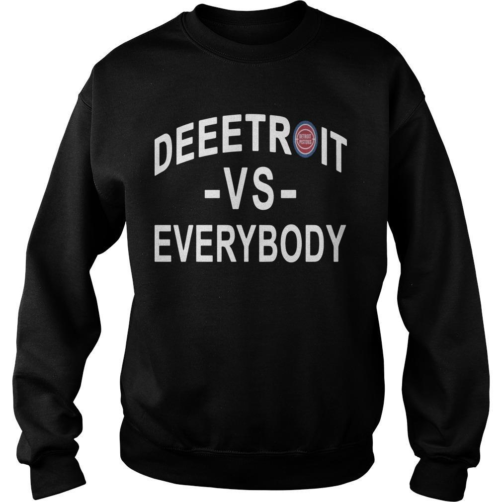 Detroit Pistons Deeetroit Vs Everybody Sweater