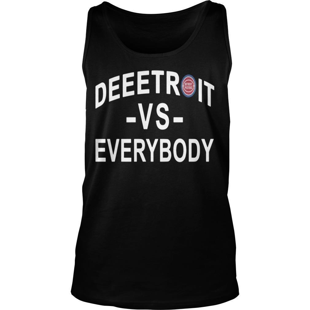 Detroit Pistons Deeetroit Vs Everybody Tank Top