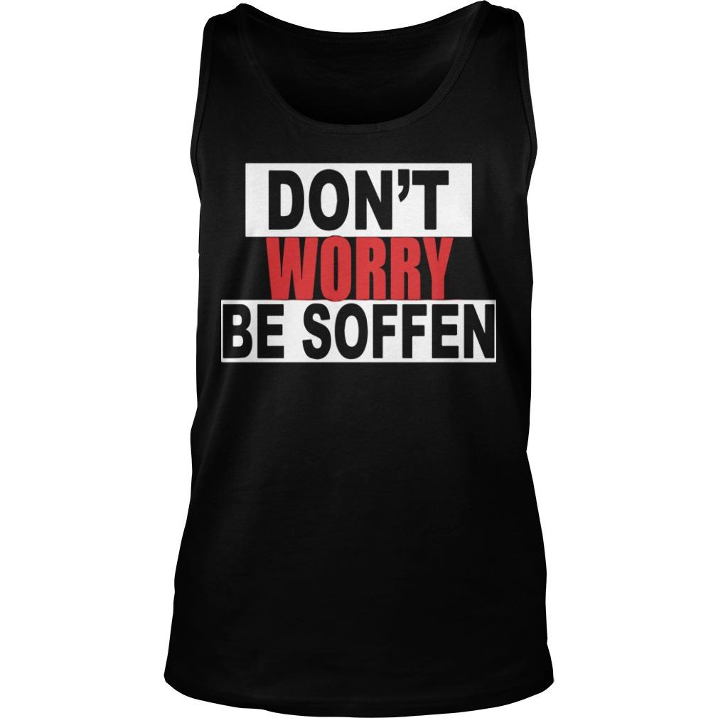 Don't Worry Be Soffen Tank Top