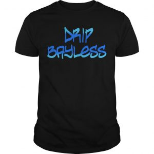 Drip Bayless Shirt