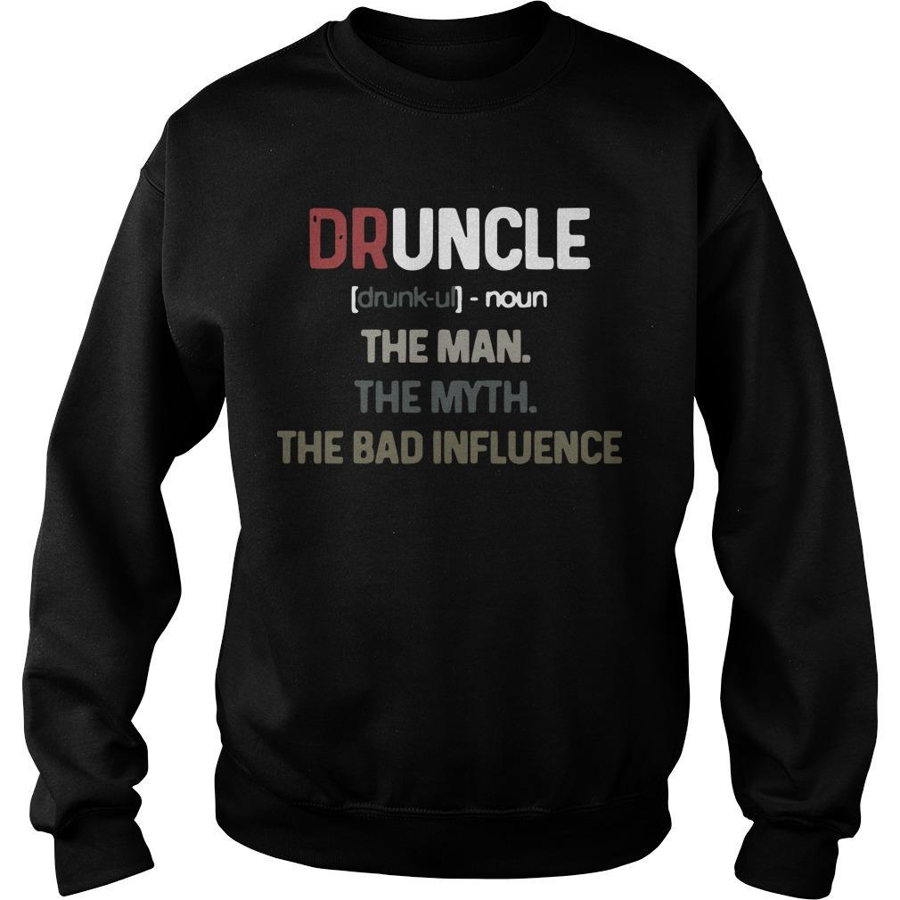 Druncle Noun The Man The Myth The Bad Influence Sweater