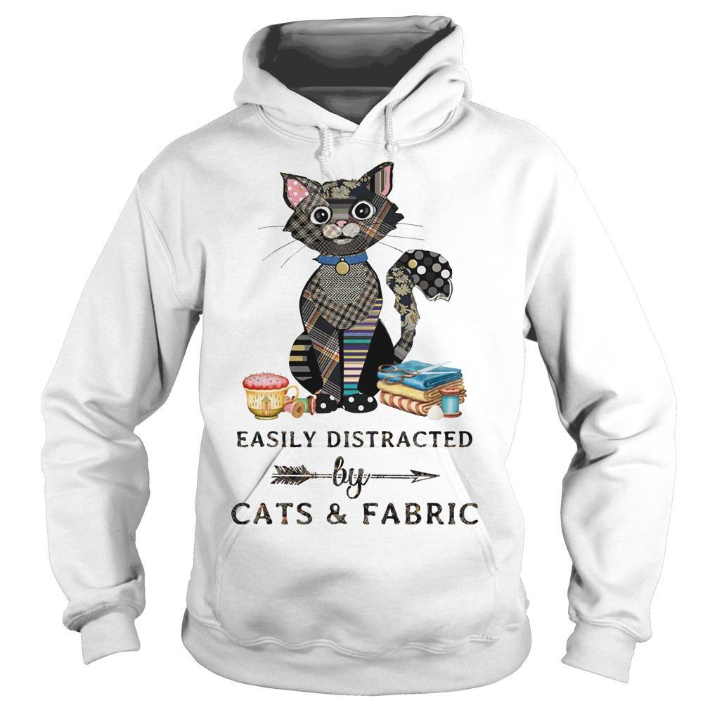 Easily Distracted By Cats And Fabric Hoodie
