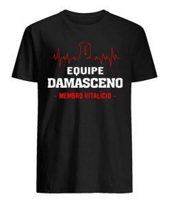 Equipe Damasceno Membro Vitalicio Shirt