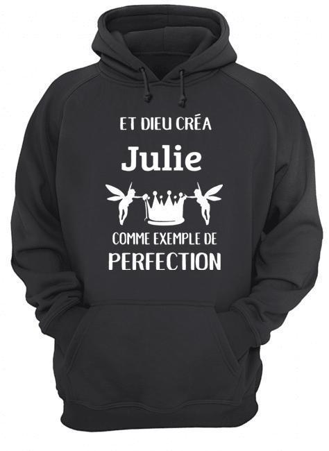 Et Dieu Créa Julie Comme Exemple De Perfection Hoodie