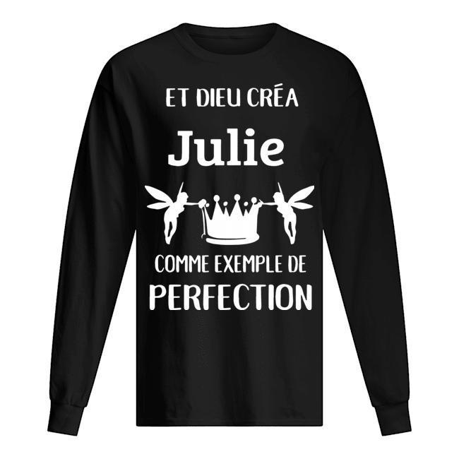 Et Dieu Créa Julie Comme Exemple De Perfection Longsleeve