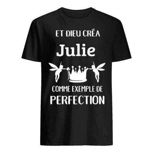 Et Dieu Créa Julie Comme Exemple De Perfection Shirt