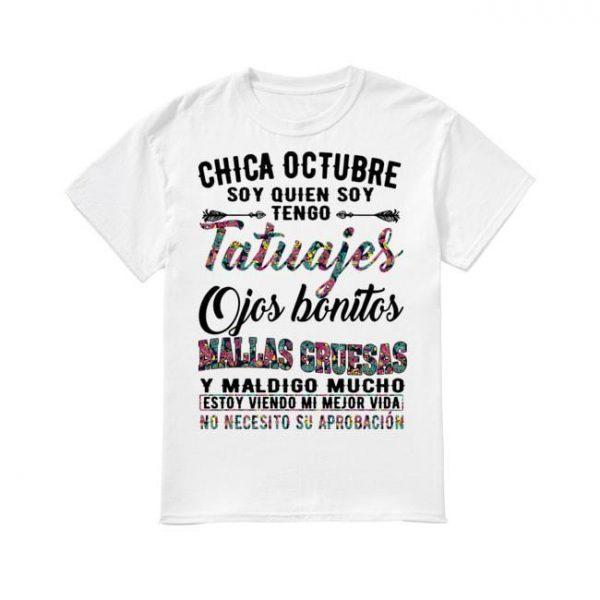 Floral Chica Octubre Soy Quien Soy Tengo Tatuajes Ojos Bonitos Mallas Gruesas Shirt