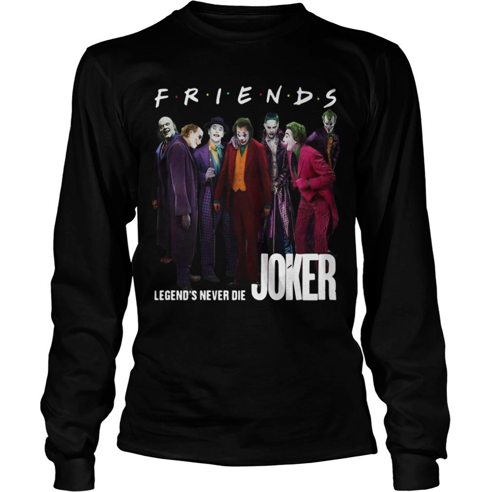 Friends Tv Show Legends Never Die Joker Longsleeve