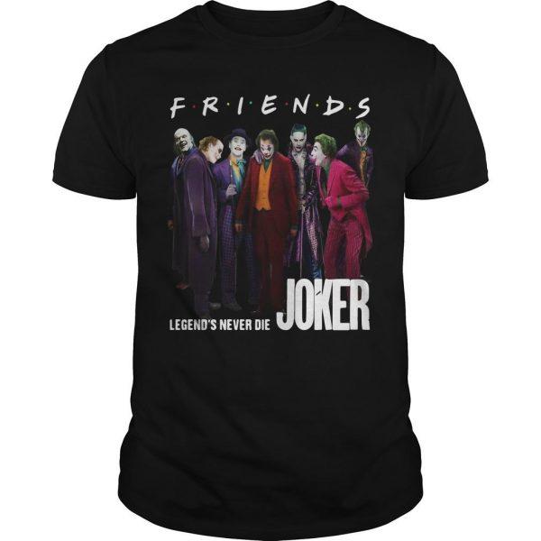 Friends Tv Show Legends Never Die Joker Shirt