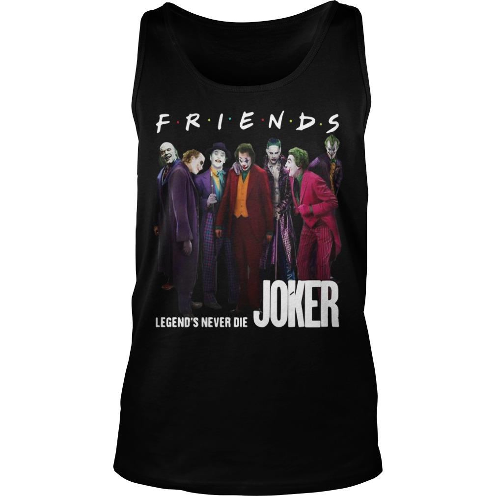 Friends Tv Show Legends Never Die Joker Tank Top