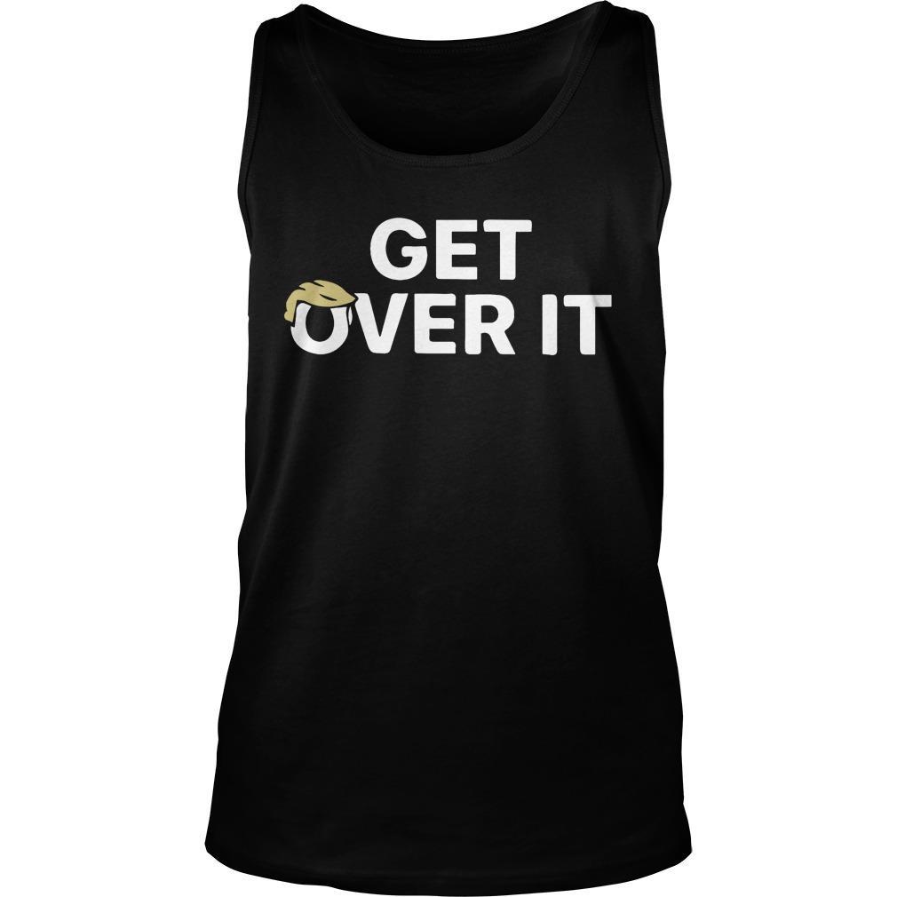 Get Over It T Trump Tank Top
