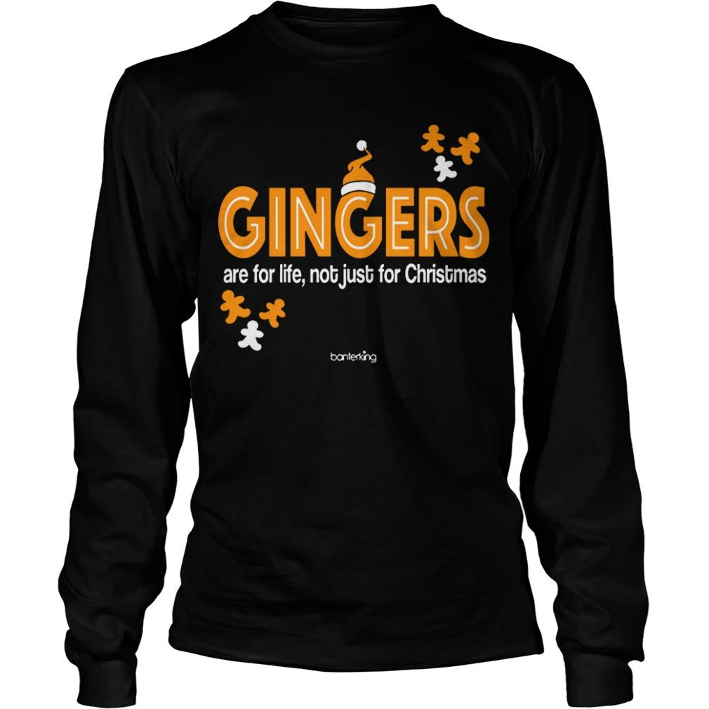 Gingers Are For Life Not Just For Christmas Longsleeve