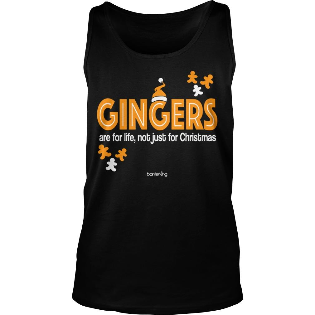 Gingers Are For Life Not Just For Christmas Tank Top