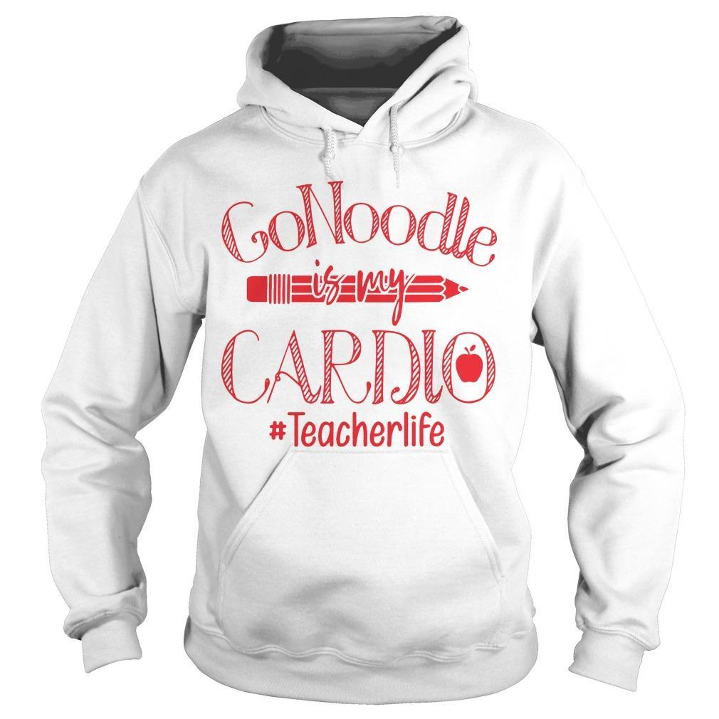 Go Noodle Is My Cardio #Teacherlife Hoodie