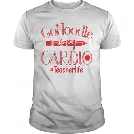 Go Noodle Is My Cardio #Teacherlife Shirt