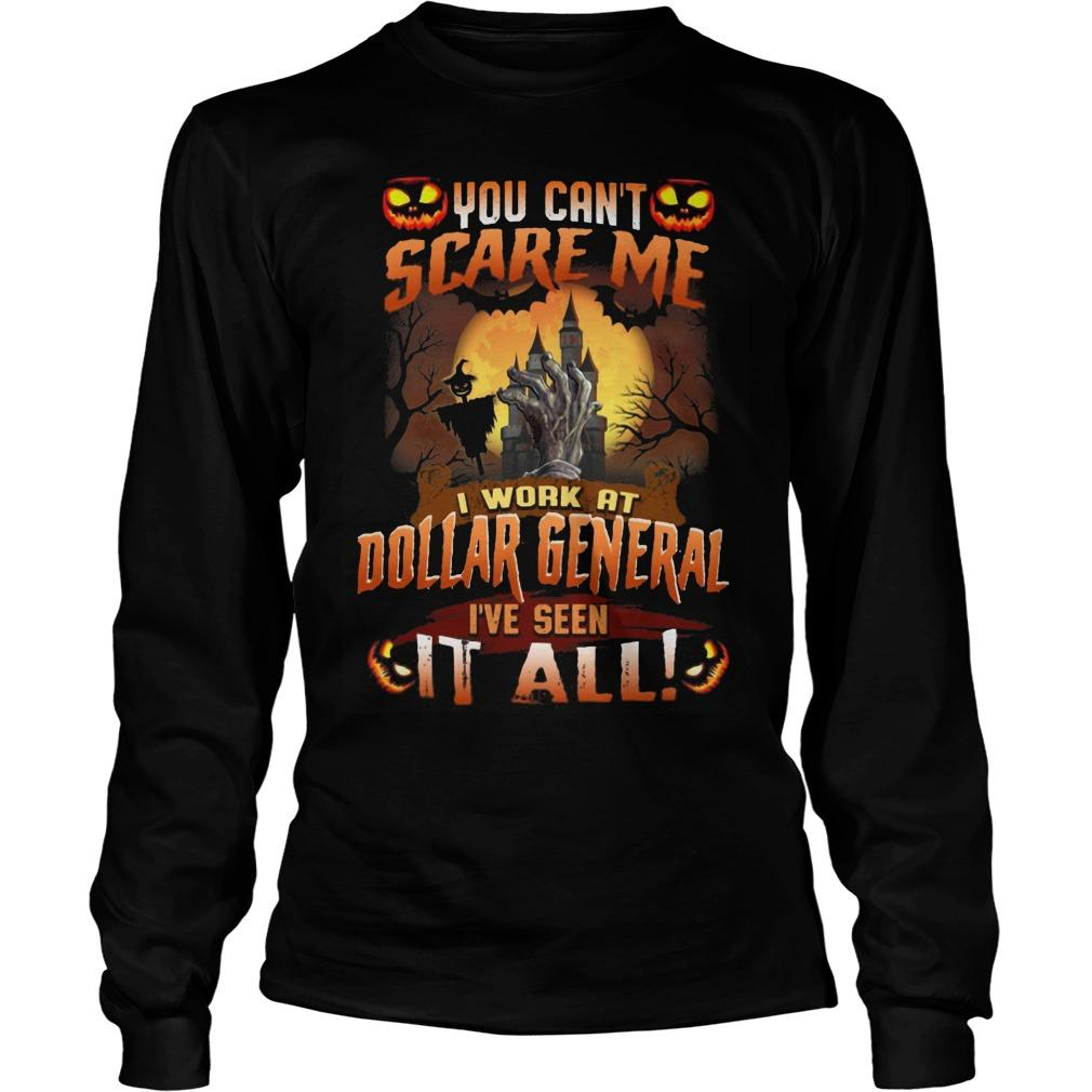 Halloween You Can't Scare Me I Work At Dollar General I've Seen It All Longsleeve