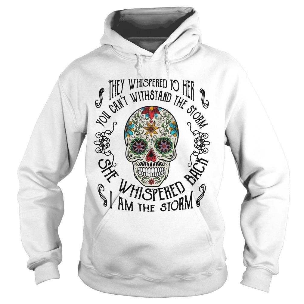 Hippie Skull They Whispered To Her You Can't Withstand The Storm Hoodie