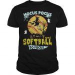 Hocus Pocus I Need Softball To Focus Shirt