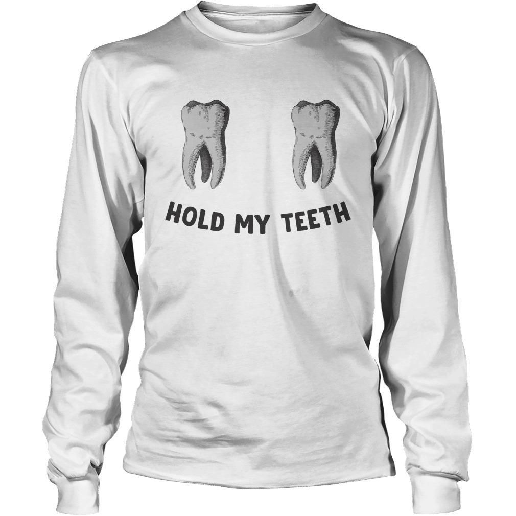 Hold My Teeth Longsleeve