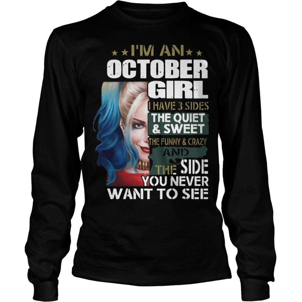 I'm A October Girl I Have 3 Sides The Quiet And Sweet Harley Quinn T Longsleeve