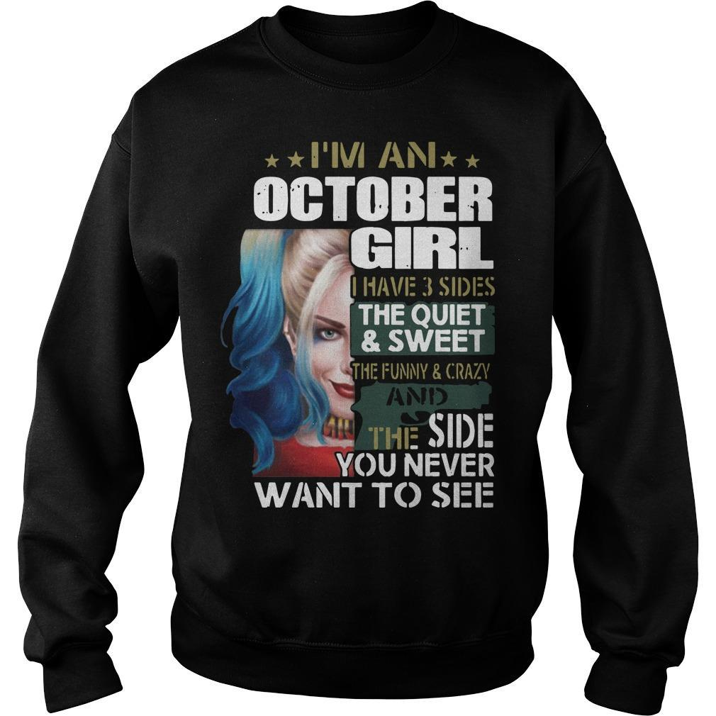 I'm A October Girl I Have 3 Sides The Quiet And Sweet Harley Quinn T Sweater