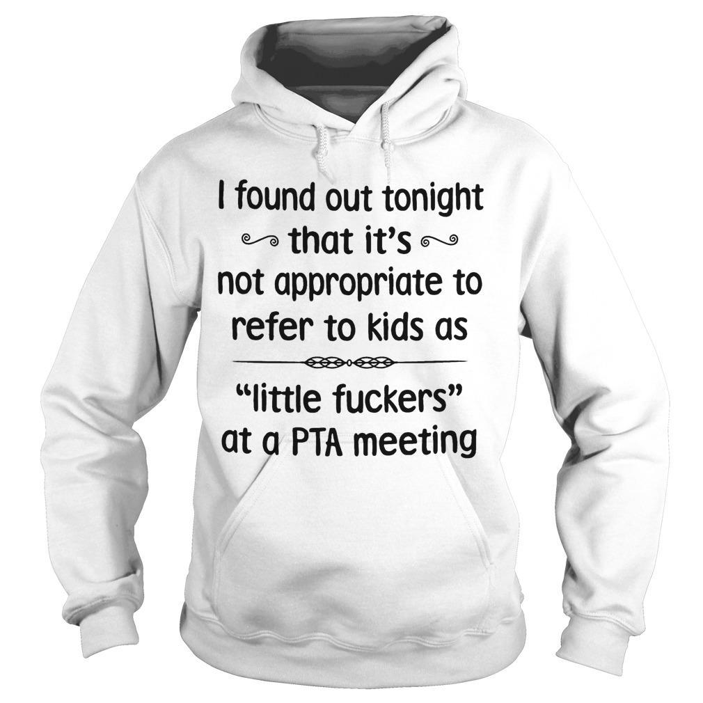 I Found Out Tonight That It's Not Appropriate To Refer To Kids As Tittle Fuckers Hoodie